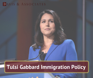 Tulsi Gabbard Immigratio Policy