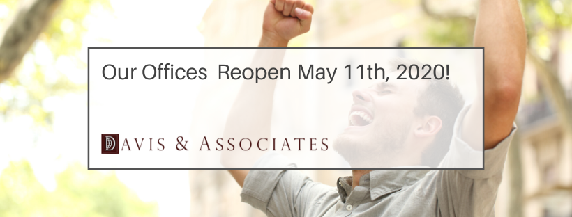 Davis & Associates Immigration Offices Reopening May 11th 2020