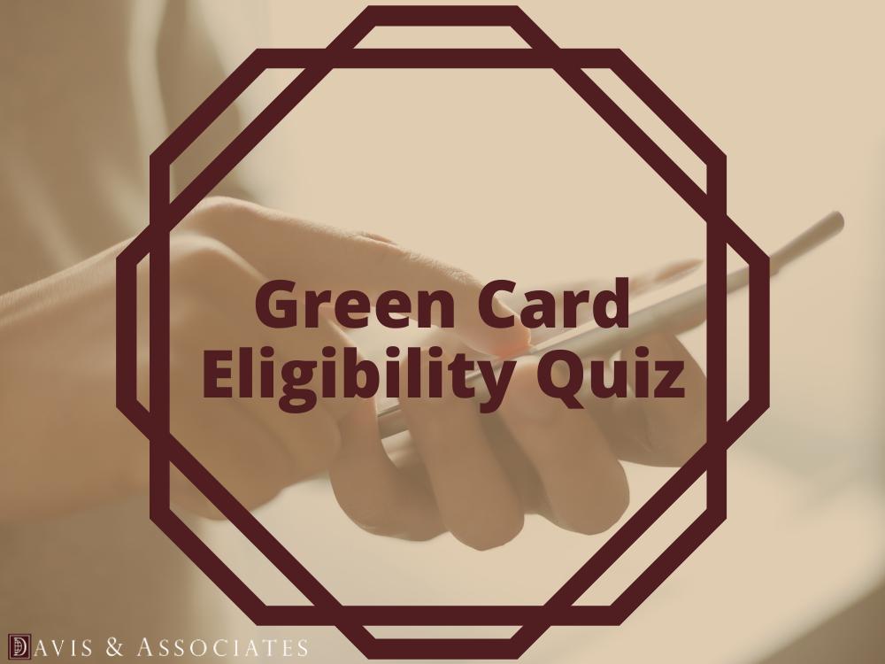Green Card Eligibility   Texas Immigration Attorney   Davis & Associates