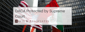Supreme Court Extends DACA Protections