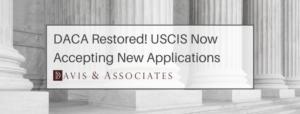 DACA Update - DACA Restored - Davis & Associates