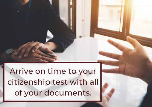 Arrive on time with all of your documents
