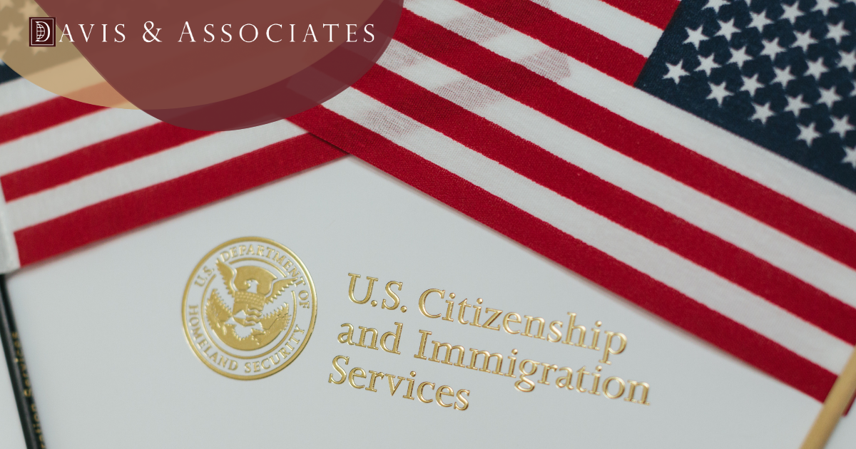 U.S. Citizenship & Immigration Services - Davis & Associates